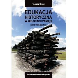 Edukacja historyczna w miejscach pamięci. Zarys problematyki