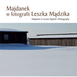 Majdanek w fotografii Leszka Mądzika