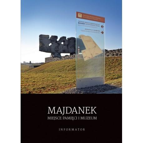 Majdanek. Miejsce Pamięci i Muzeum. Informator