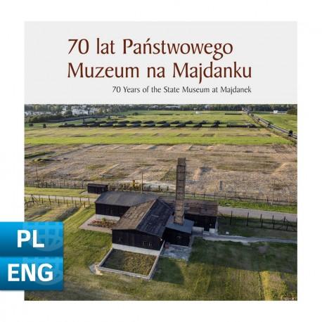 70 lat Państwowego Muzeum na Majdanku