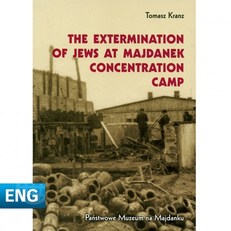 Extermination of Jews at the Majdanek Concentration Camp