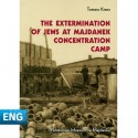 The Extermination of Jews at Majdanek Concentration Camp