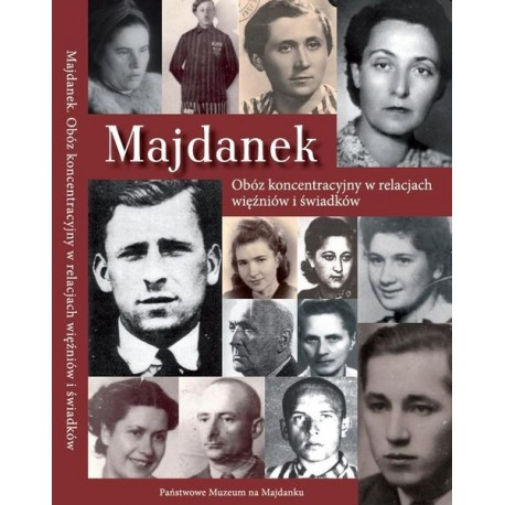 Majdanek. Concentration camp in the accounts by prisoners and witnesses