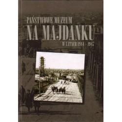 Państwowe Muzeum na Majdanku w latach 1944-1947. Wybór dokumentów
