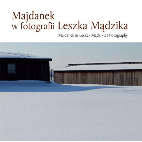 Majdanek in Leszek Mądzik's Photography