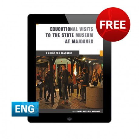Educational Visits to the State Muzeum at Majdanek. A Guide for Teachers