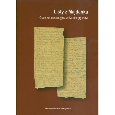 Letters from Majdanek. Concentration camp in the light of secret messages